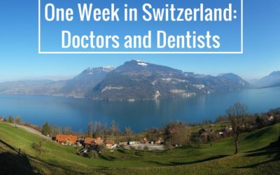 One week in Switzerland: Doctors and Dentists