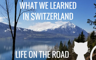 What We Learned In Switzerland: Life On The Road