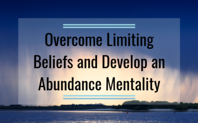 Lifestyle Design: Overcome Limiting Beliefs and Develop an Abundance Mentality